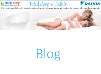 Blog aer conditionat Daikin Bueno Tech